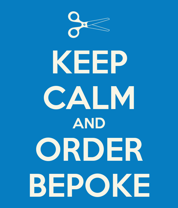 KEEP CALM AND ORDER BEPOKE