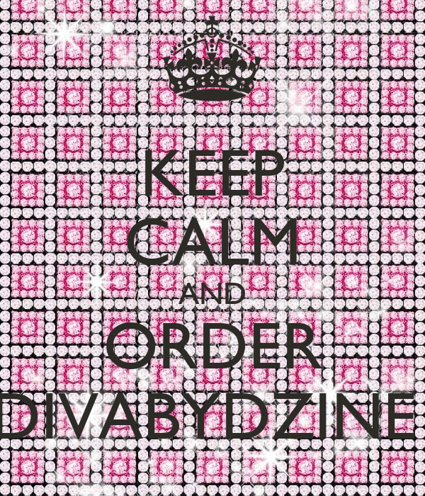 KEEP CALM AND ORDER DIVABYDZINE