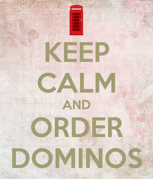 KEEP CALM AND ORDER DOMINOS