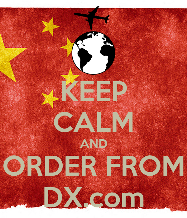 KEEP CALM AND ORDER FROM DX.com