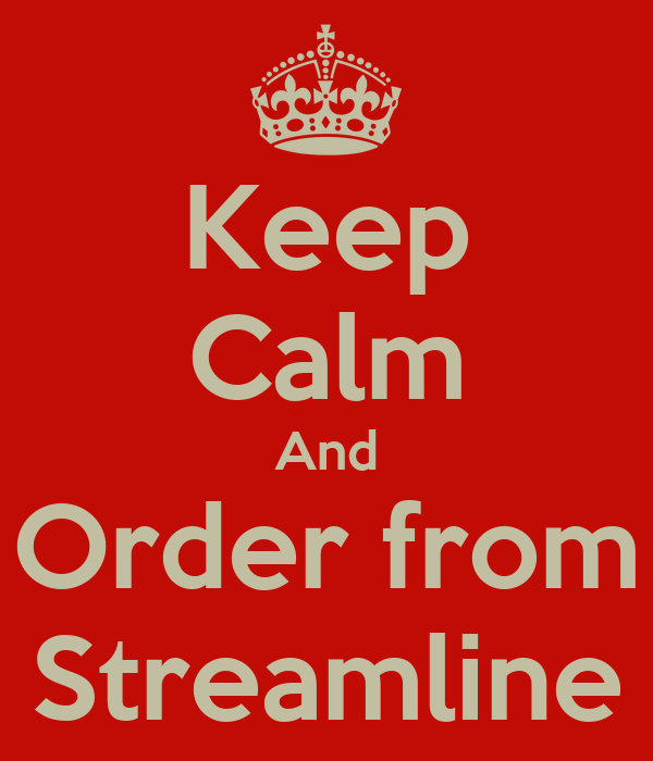 Keep Calm And Order from Streamline