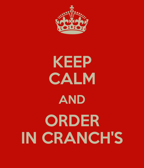 KEEP CALM AND ORDER IN CRANCH'S