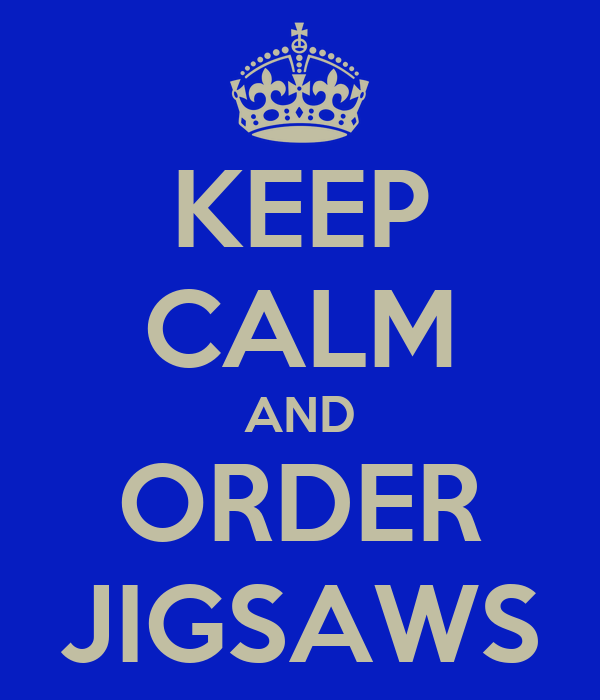 KEEP CALM AND ORDER JIGSAWS