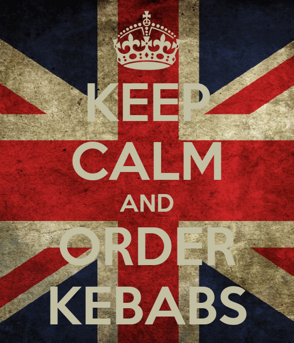 KEEP CALM AND ORDER KEBABS