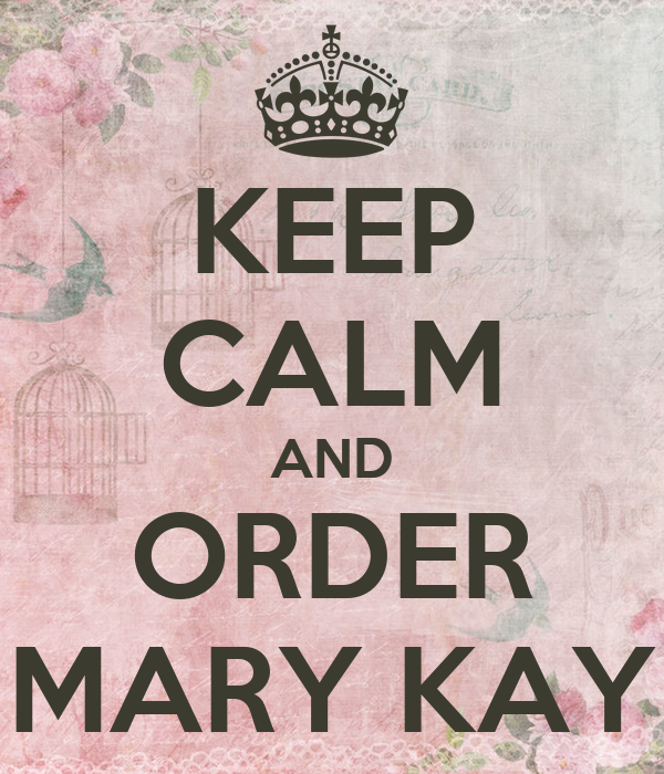 KEEP CALM AND ORDER MARY KAY