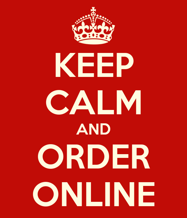 KEEP CALM AND ORDER ONLINE