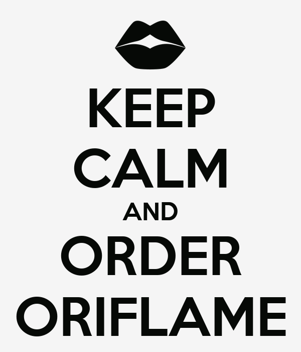 KEEP CALM AND ORDER ORIFLAME