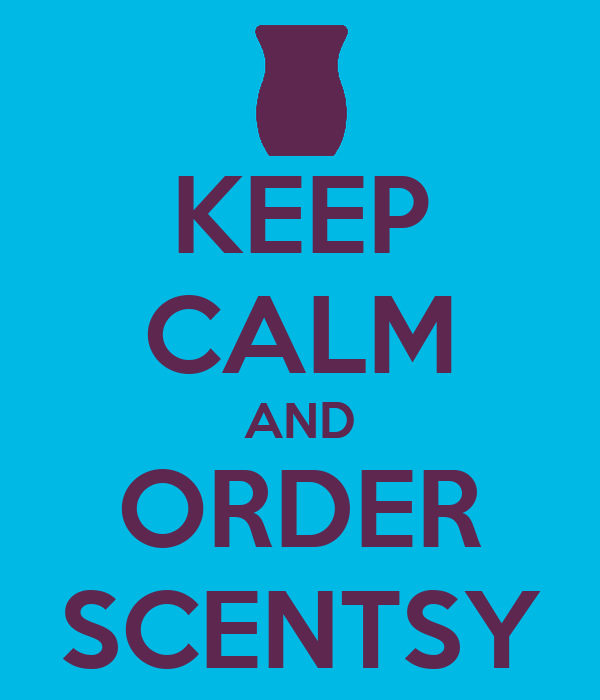 KEEP CALM AND ORDER SCENTSY