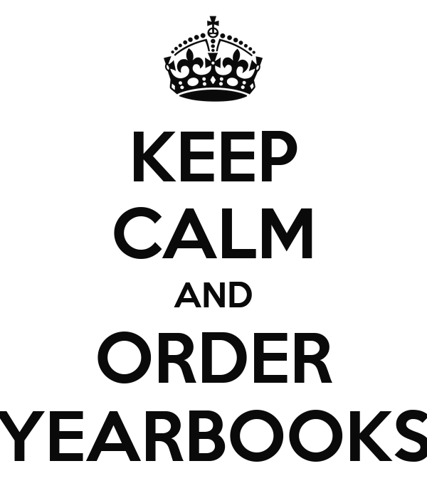 KEEP CALM AND ORDER YEARBOOKS