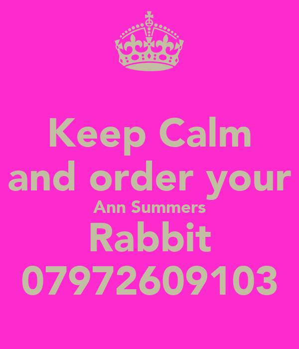 Keep Calm and order your Ann Summers Rabbit 07972609103