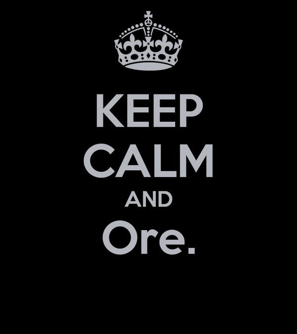 KEEP CALM AND Ore.
