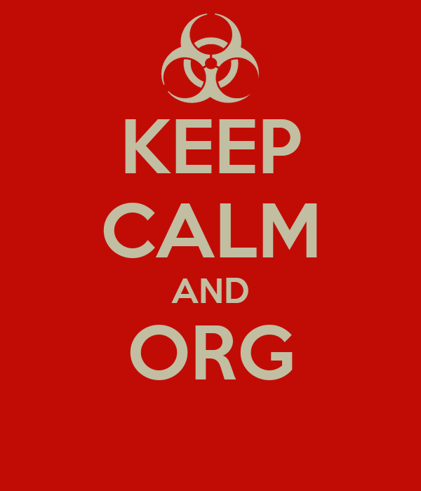 KEEP CALM AND ORG