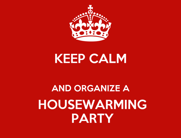 Keep calm and organize a housewarming party poster phil for How to organize a housewarming party