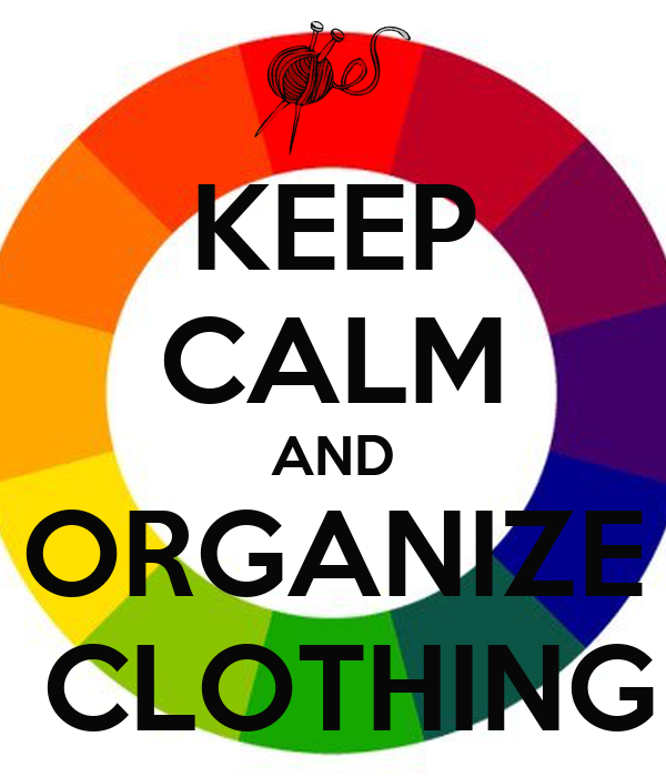 KEEP CALM AND ORGANIZE  CLOTHING