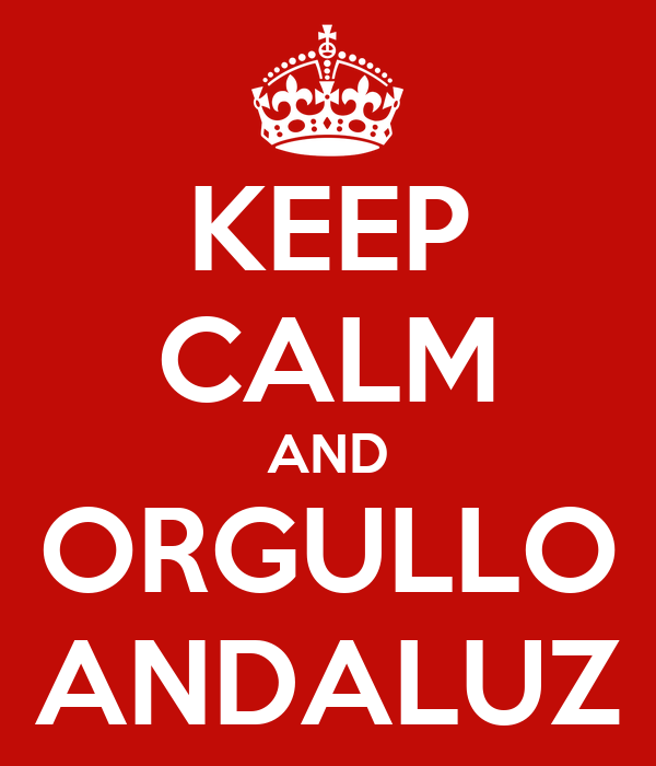 KEEP CALM AND ORGULLO ANDALUZ
