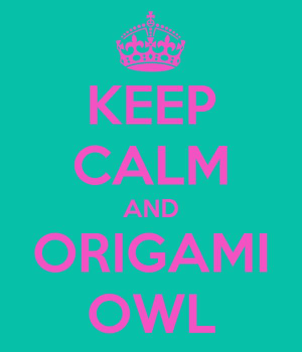 KEEP CALM AND ORIGAMI OWL