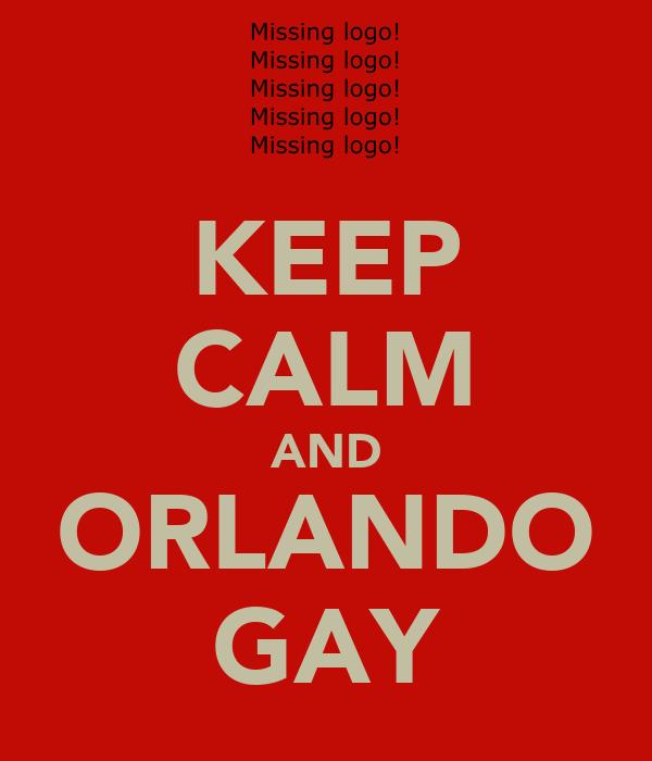 KEEP CALM AND ORLANDO GAY