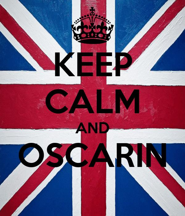 KEEP CALM AND OSCARIN