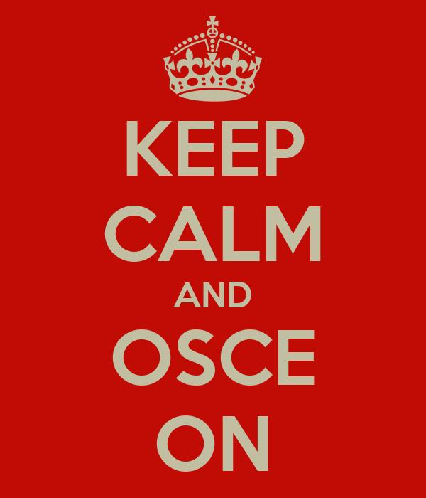 KEEP CALM AND OSCE ON
