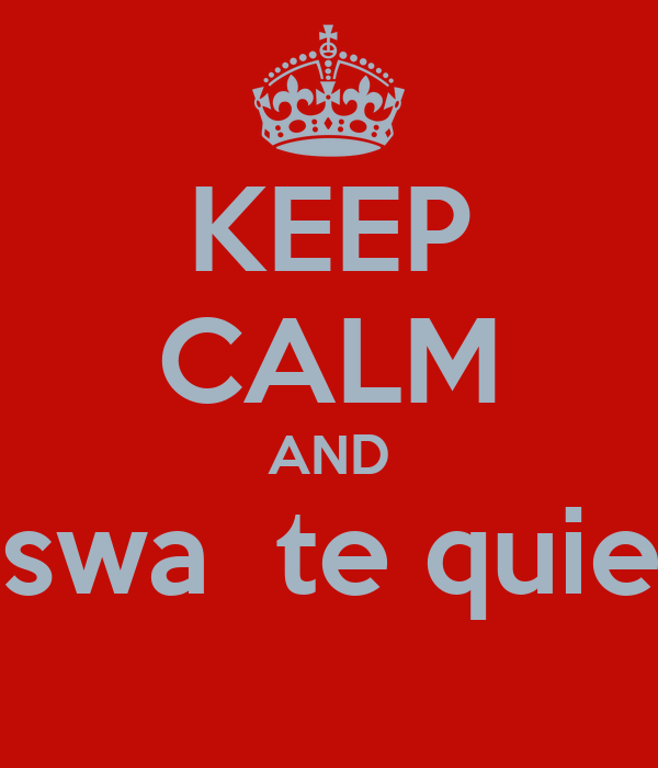 KEEP CALM AND osswa  te quiere
