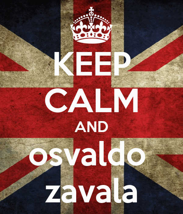 KEEP CALM AND osvaldo  zavala