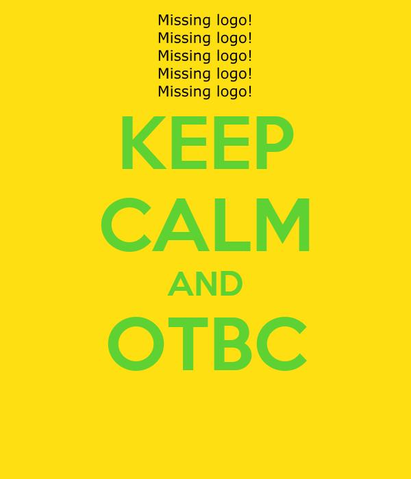KEEP CALM AND OTBC