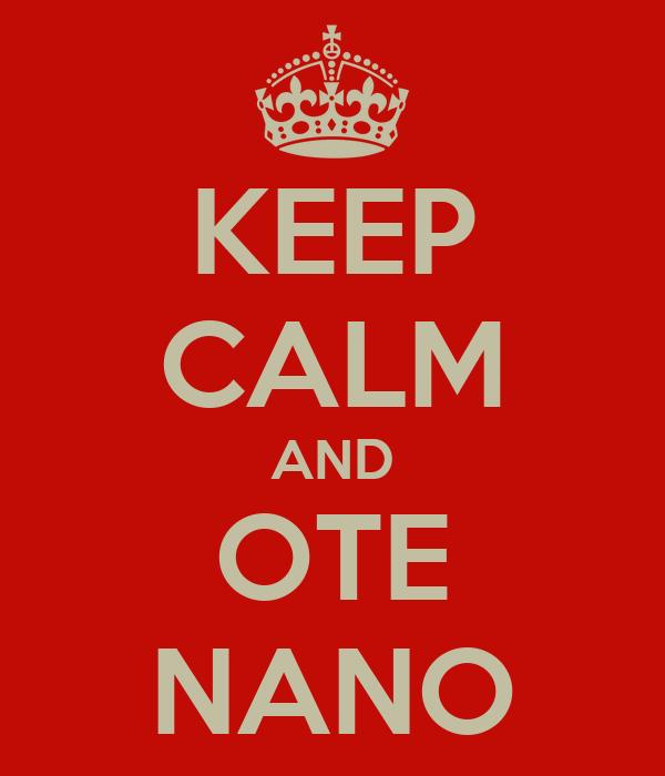 KEEP CALM AND OTE NANO