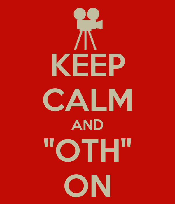 "KEEP CALM AND ""OTH"" ON"