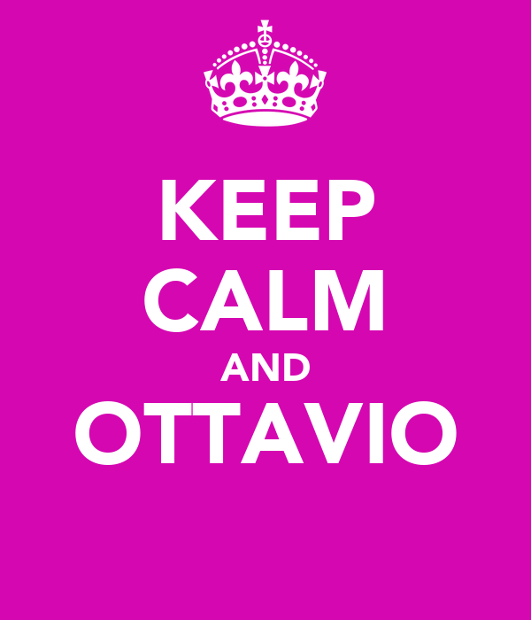 KEEP CALM AND OTTAVIO