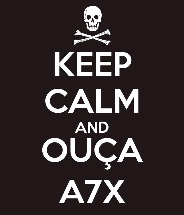 KEEP CALM AND OUÇA A7X