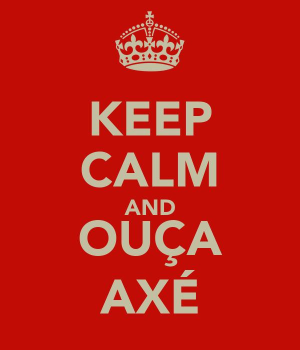 KEEP CALM AND OUÇA AXÉ