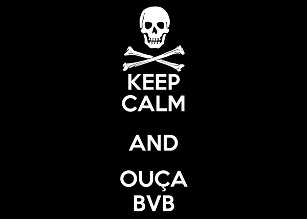 KEEP CALM AND OUÇA BVB