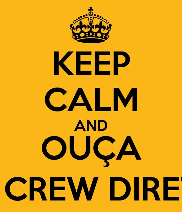 KEEP CALM AND OUÇA CONE CREW DIRETORIA