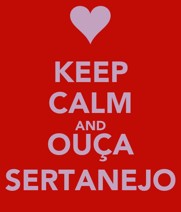 KEEP CALM AND OUÇA SERTANEJO