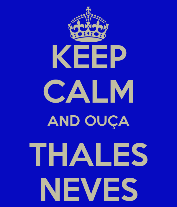 KEEP CALM AND OUÇA THALES NEVES