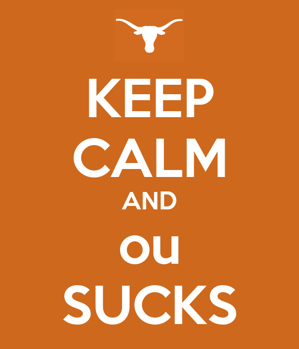 KEEP CALM AND ou SUCKS