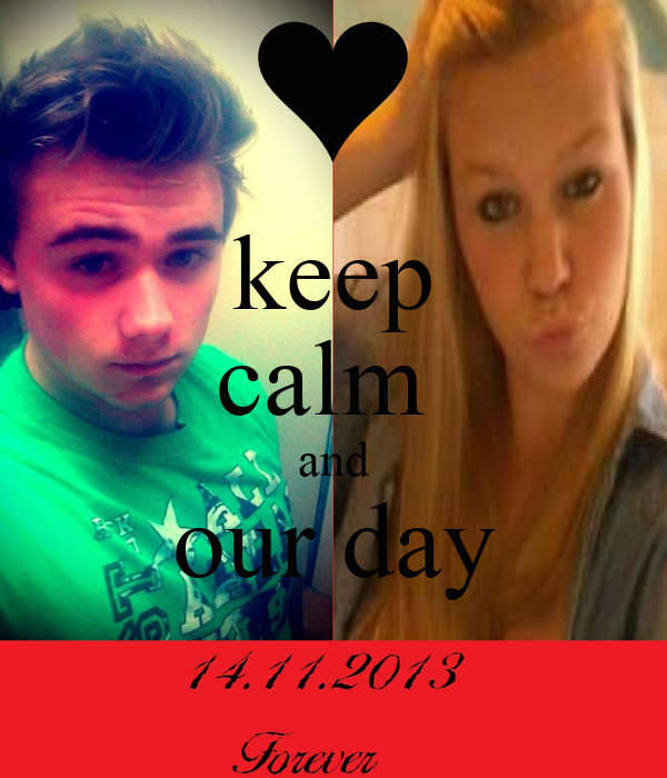 keep calm  and our day