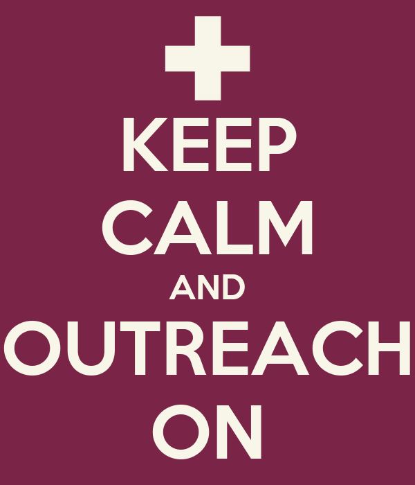 KEEP CALM AND OUTREACH ON