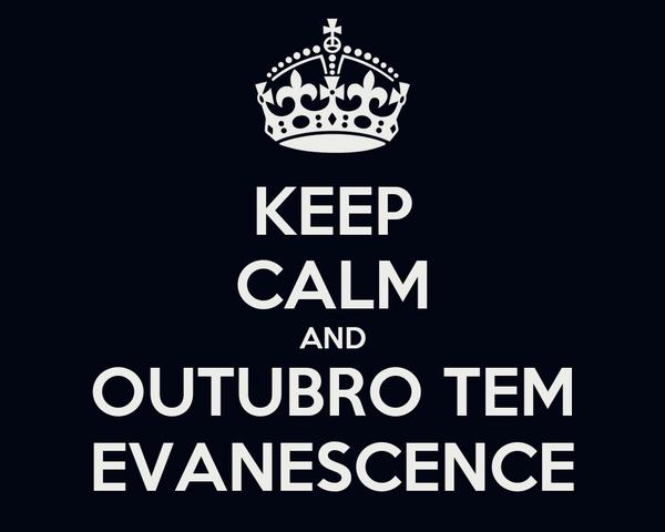 KEEP CALM AND OUTUBRO TEM EVANESCENCE