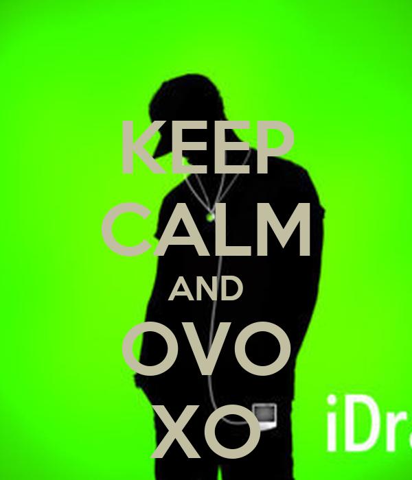 KEEP CALM AND OVO XO