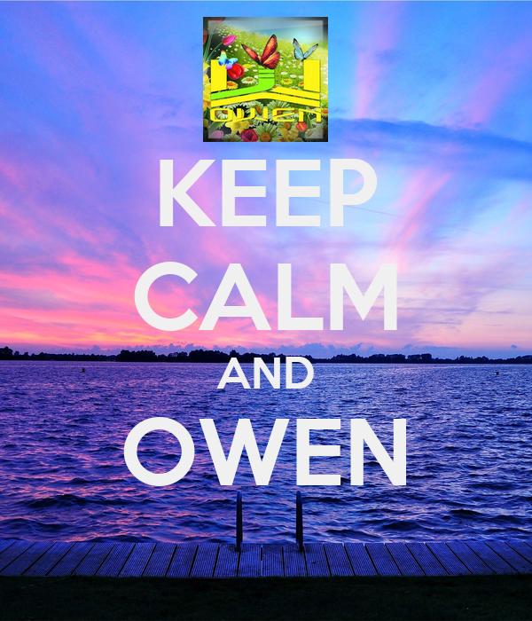 KEEP CALM AND OWEN