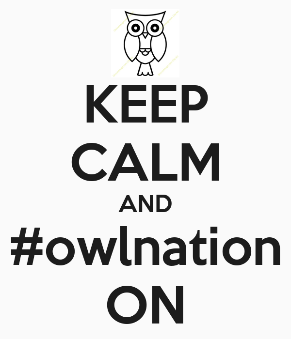 KEEP CALM AND #owlnation ON