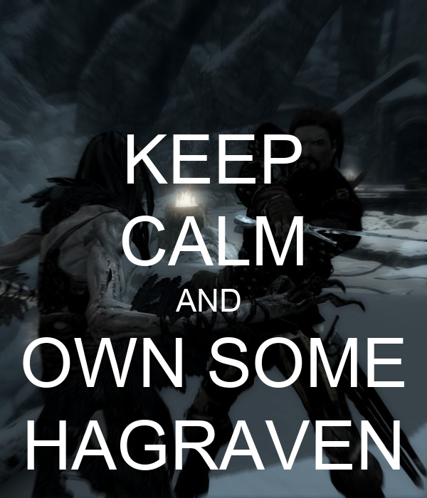 KEEP CALM AND  OWN SOME HAGRAVEN