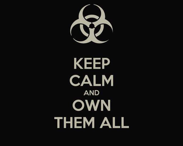 KEEP CALM AND OWN THEM ALL