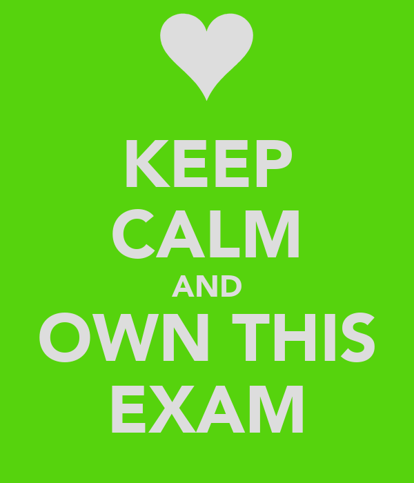 KEEP CALM AND OWN THIS EXAM