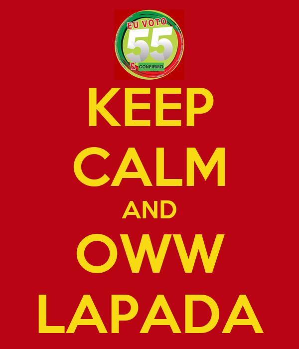 KEEP CALM AND OWW LAPADA