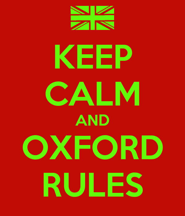 KEEP CALM AND OXFORD RULES