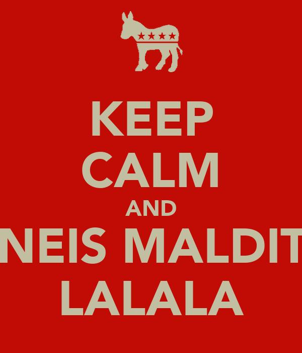 KEEP CALM AND PÔNEIS MALDITOS LALALA