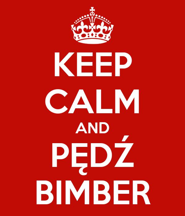 KEEP CALM AND PĘDŹ BIMBER