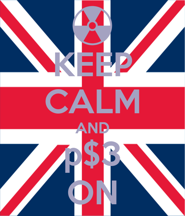 KEEP CALM AND p$3 ON